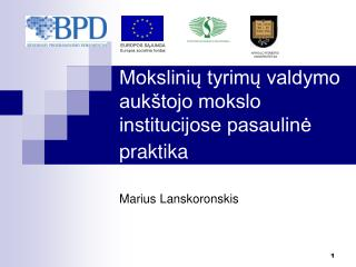 Mokslinių tyrimų valdymo aukštojo mokslo institucijose pasaulinė praktika