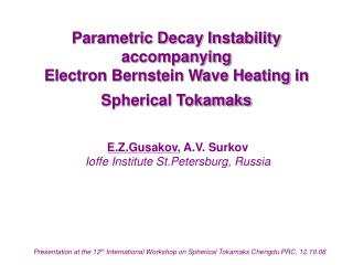 Parametric Decay Instability accompanying  Electron Bernstein Wave Heating in Spherical Tokamaks