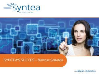 SYNTEA'S SUCCES  – Bartosz Sobotka