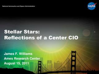 Stellar Stars:  Reflections of a Center CIO