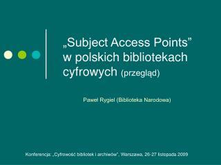 """""""Subject Access Points""""  w polskich bibliotekach cyfrowych  (przegląd)"""