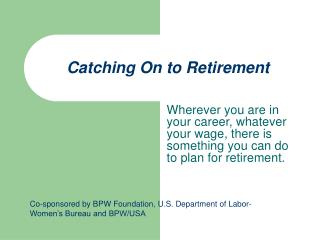 Catching On to Retirement