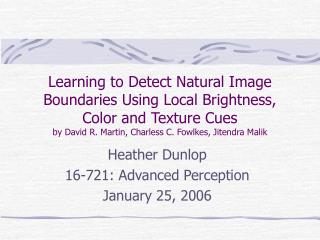 Heather Dunlop 16-721: Advanced Perception January 25, 2006
