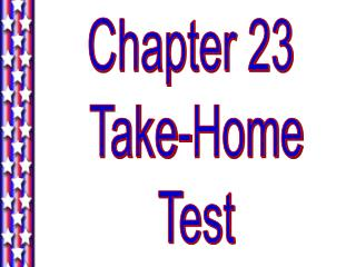 Chapter 23  Take-Home Test