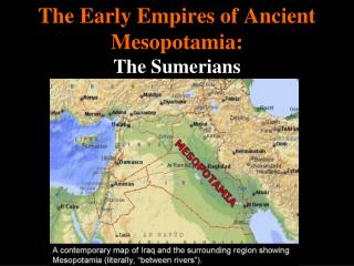 The Early Empires of Ancient Mesopotamia:  The Sumerians