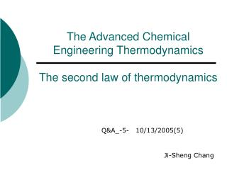 The Advanced Chemical Engineering Thermodynamics The second law of thermodynamics