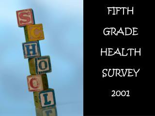 FIFTH  GRADE  HEALTH  SURVEY 2001