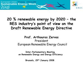 Prof. Arthouros Zervos President   European Renewable Energy Council