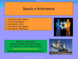 Marco G. Giammarchi Istituto Nazionale di Fisica Nucleare Via Celoria 16 – 20133 Milano (Italy)