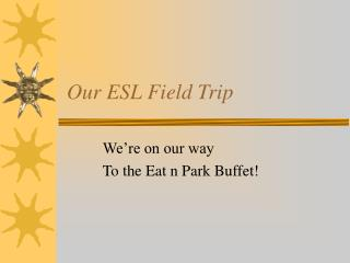 Our ESL Field Trip