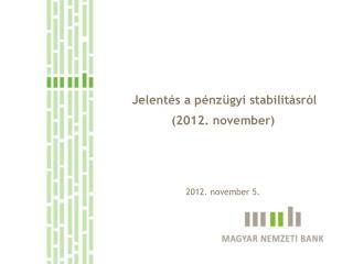 Jelentés a pénzügyi stabilitásról (2012. november)