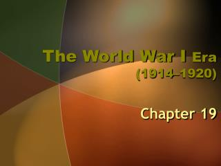 The World War I  Era (1914–1920)