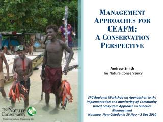 Management Approaches for CEAFM: A Conservation Perspective