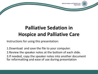 Palliative Sedation in  Hospice and Palliative Care