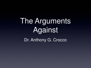 The Arguments Against