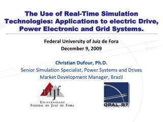 The Use of Real-Time Simulation Technologies: Applications to electric Drive, Power Electronic and Grid Systems.