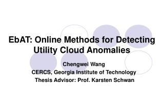 EbAT: Online Methods for Detecting Utility Cloud Anomalies