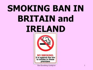 SMOKING BAN IN BRITAIN and IRELAND