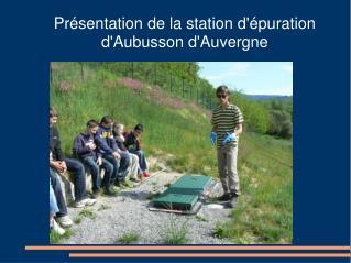 Présentation de la station d'épuration d'Aubusson d'Auvergne
