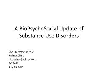 A BioPsychoSocial Update of Substance Use Disorders