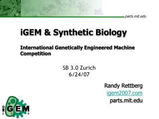 iGEM & Synthetic Biology International Genetically Engineered Machine Competition