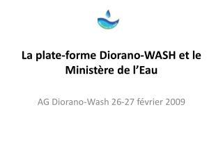 La plate-forme  Diorano -WASH et le Ministère de l'Eau