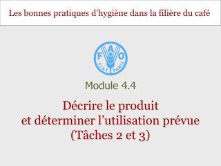 Décrire le produit  et déterminer l'utilisation prévue   (Tâches 2 et 3)