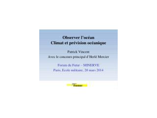 Océan et climat Les réseaux d'observation de l'océan et le diagnostic du changement climatique