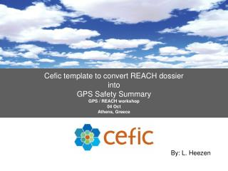 Cefic template to convert REACH dossier  into  GPS Safety Summary GPS