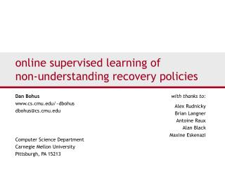 Online supervised learning of  non-understanding recovery policies