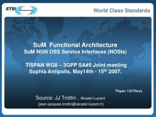SuM  Functional Architecture  SuM NGN OSS Service Interfaces NOSIs    TISPAN WG8   3GPP SA5 Joint meeting  Sophia Antipo