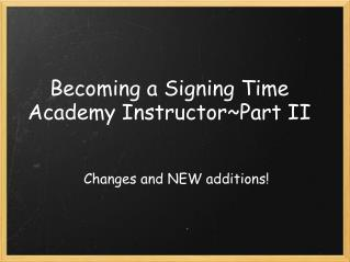 Becoming a Signing Time Academy Instructor~Part II