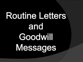 Routine Letters  and  Goodwill Messages