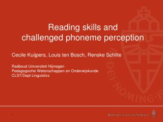 Reading skills and challenged phoneme perception
