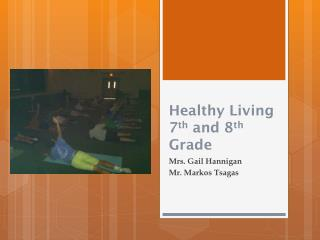 Healthy Living  7 th  and 8 th  Grade