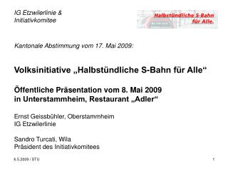 """Kantonale Abstimmung vom 17. Mai 2009: Volksinitiative """"Halbstündliche S-Bahn für Alle"""""""