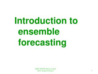 Introduction to ensemble forecasting