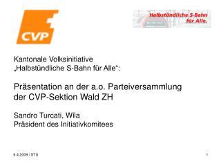 """Kantonale Volksinitiative  """"Halbstündliche S-Bahn für Alle"""":"""