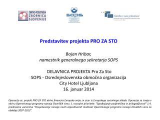 Projekt   PRO ZA STO  ( PRO mocija  Z dravj A  in čezmejno opravljanje  STO ritev)