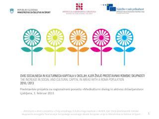 Predstavitev projekta na regionalnem posvetu  » Medkulturni  dialog in  aktivno državljanstvo «