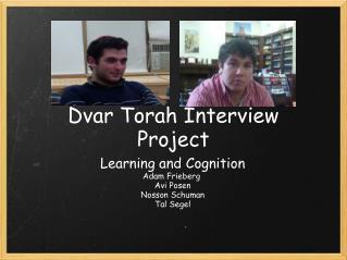 Dvar Torah Interview Project
