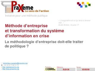 Méthode d'entreprise  ettransformation du système d'information en crise