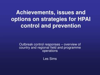 Achievements, issues and options on strategies for HPAI control and prevention