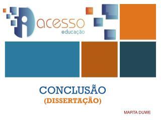 CONCLUSÃO ( DISSERTA ÇÃO)