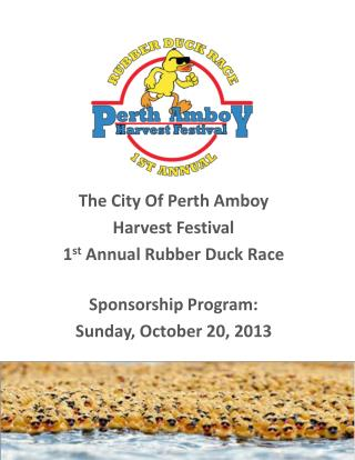 The City Of Perth Amboy Harvest Festival 1 st  Annual Rubber Duck Race Sponsorship Program: