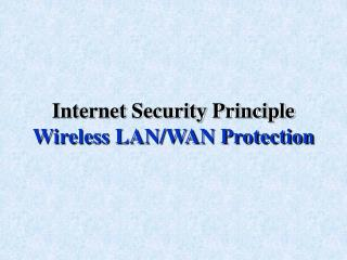Internet Security Principle Wireless LAN