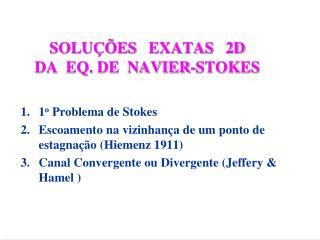 SOLU��ES    EXATAS   2D DA  EQ. DE  NAVIER-STOKES