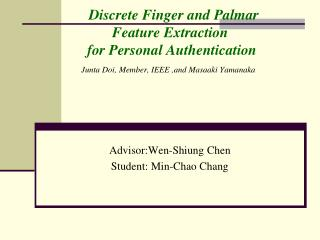 Advisor:Wen-Shiung Chen Student: Min-Chao Chang