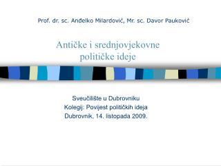 Sveučilište u Dubrovniku Kolegij: Povijest političkih ideja Dubrovnik, 14. listopada 2009.