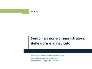 Semplificazione amministrativa: dalle norme al risultato
